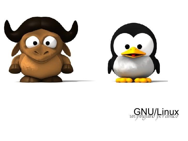 GNU/Linux  un pinguino per amico