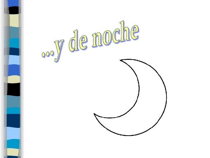 ...y de noche