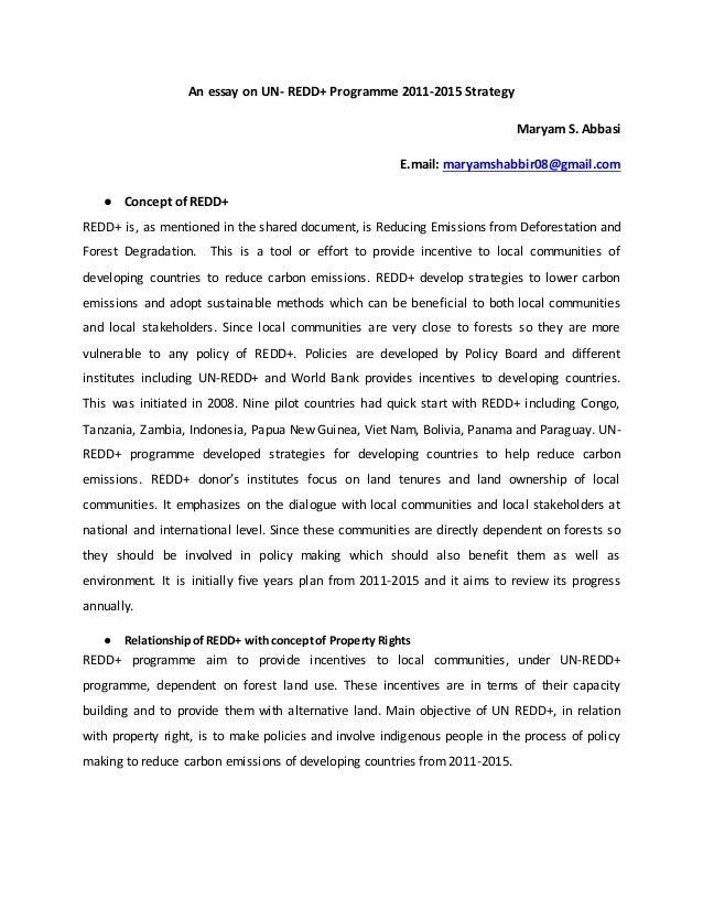 An essay on UN- REDD+ Programme 2011-2015 Strategy Maryam S. Abbasi E.mail: maryamshabbir08@gmail.com ● Concept of REDD+ R...