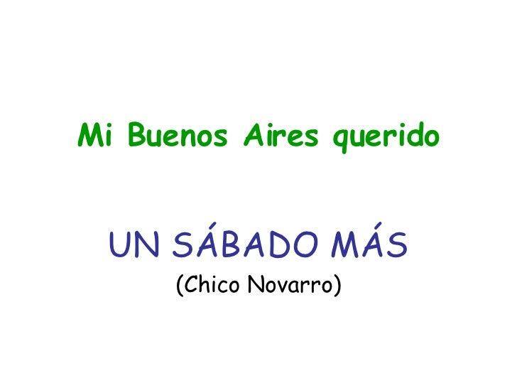 Mi Buenos Aires querido UN SÁBADO MÁS (Chico Novarro)