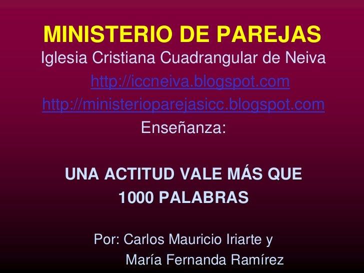 MINISTERIO DE PAREJAS Iglesia Cristiana Cuadrangular de Neiva         http://iccneiva.blogspot.com http://ministeriopareja...