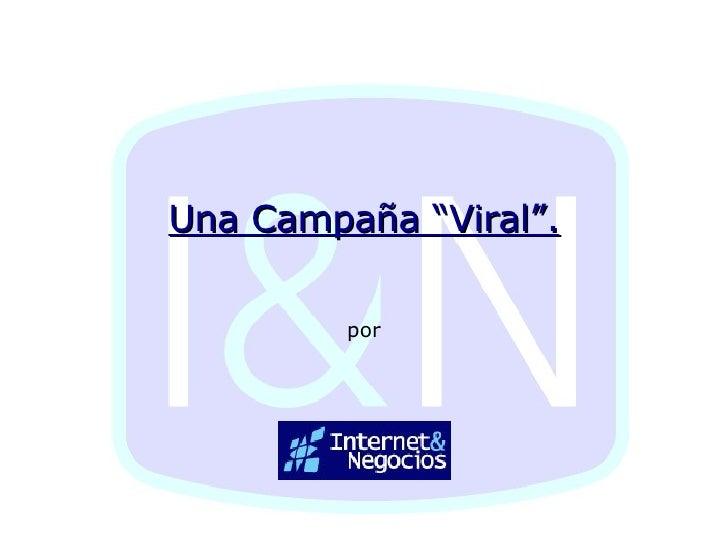 """Una Campaña """"Viral"""". por"""