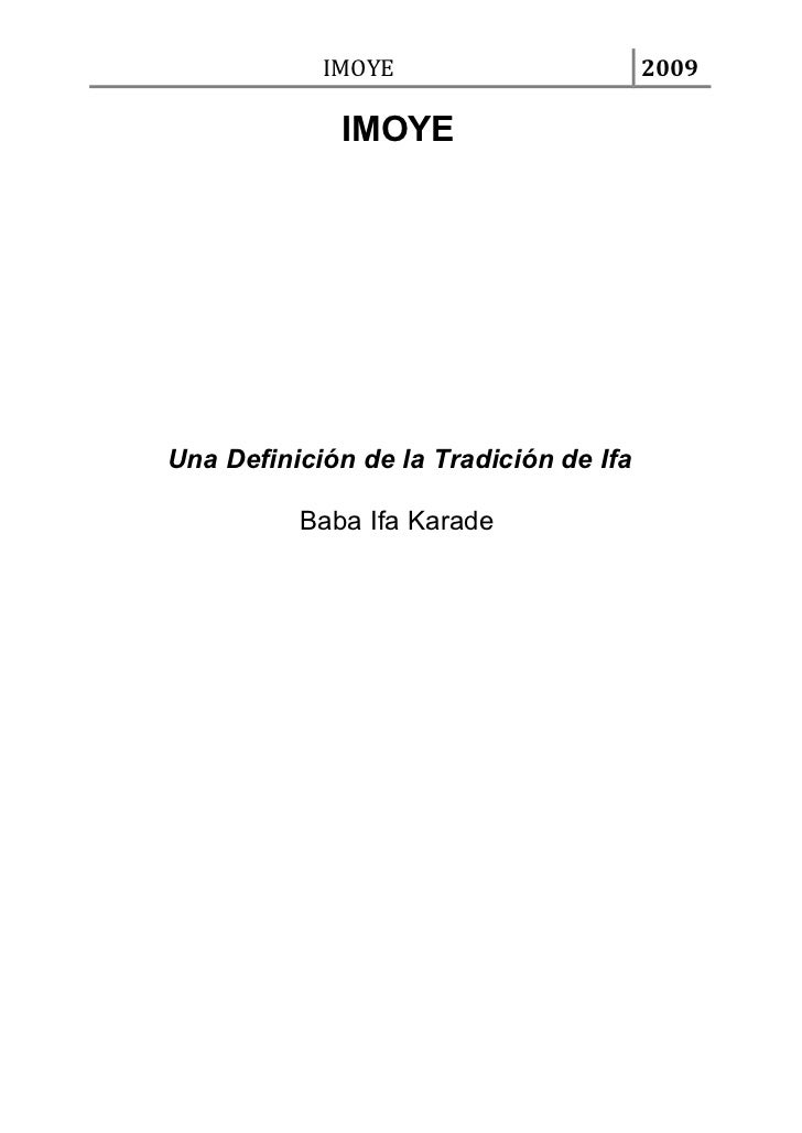 IMOYE                       2009             IMOYEUna Definición de la Tradición de Ifa          Baba Ifa Karade
