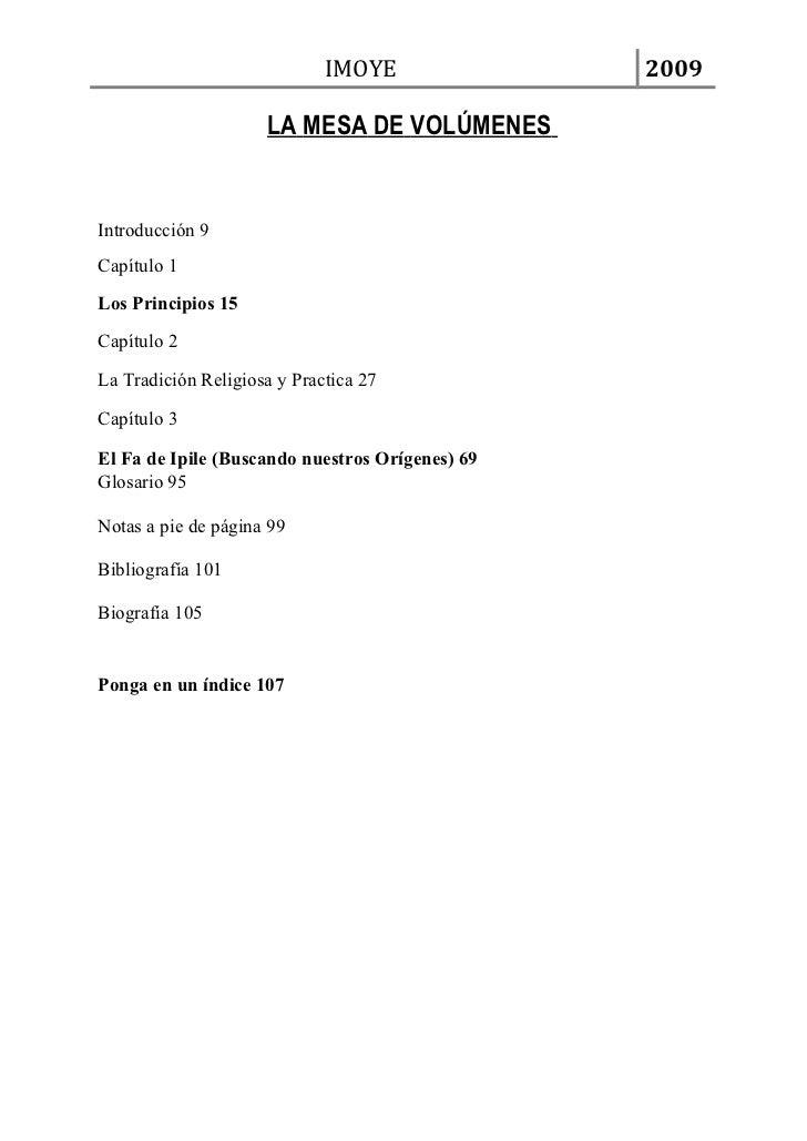 IMOYE               2009                     LA MESA DE VOLÚMENESIntroducción 9Capítulo 1Los Principios 15Capítulo 2La Tra...