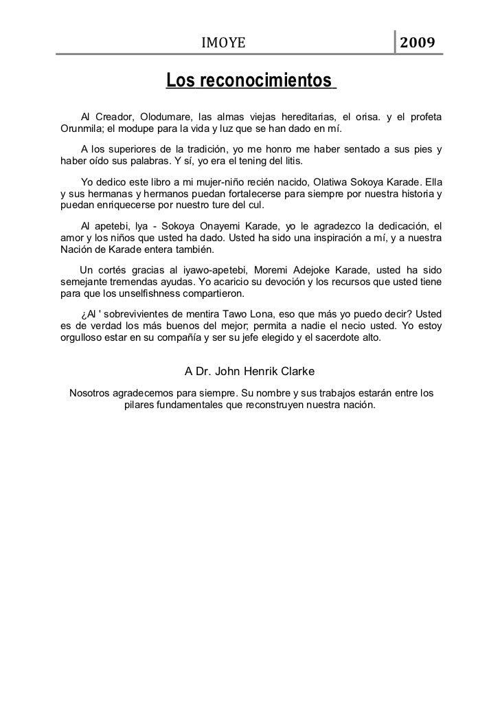 IMOYE                                      2009                      Los reconocimientos    Al Creador, Olodumare, las alm...