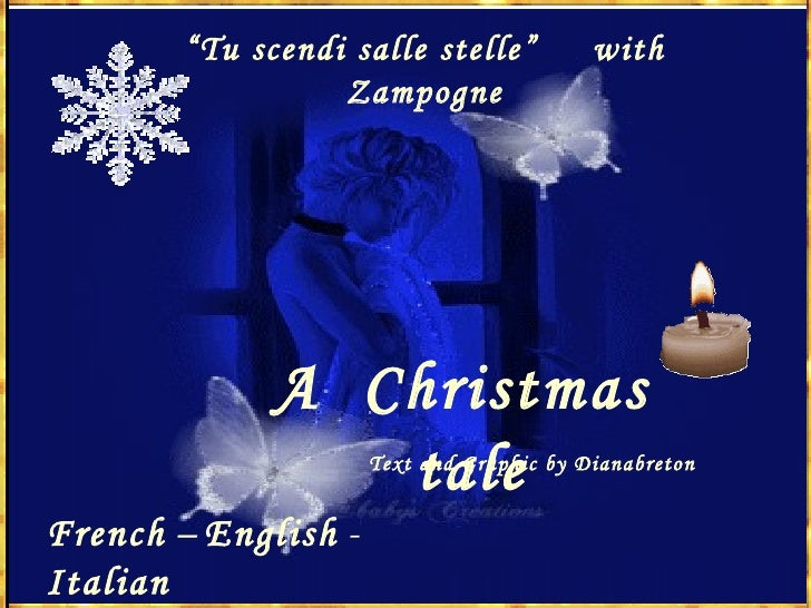 """ Tu scendi salle stelle""  with Zampogne A  Christmas  tale French  –  English  -  Italian Text and Graphic by Dianabreton"
