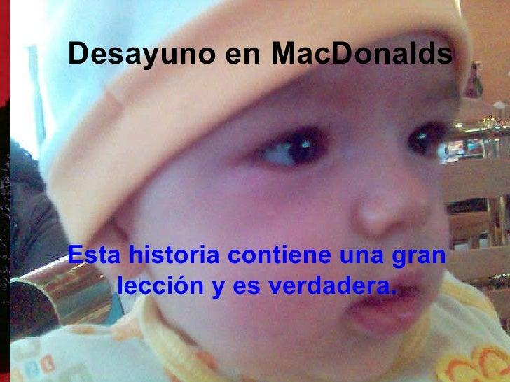 Desayuno en MacDonalds Esta historia contiene una gran lección y es verdadera.