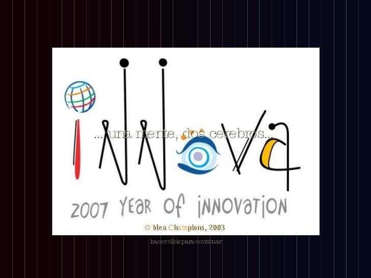 … una mente, dos cerebros… hacer click para continuar © Idea Champions, 2003