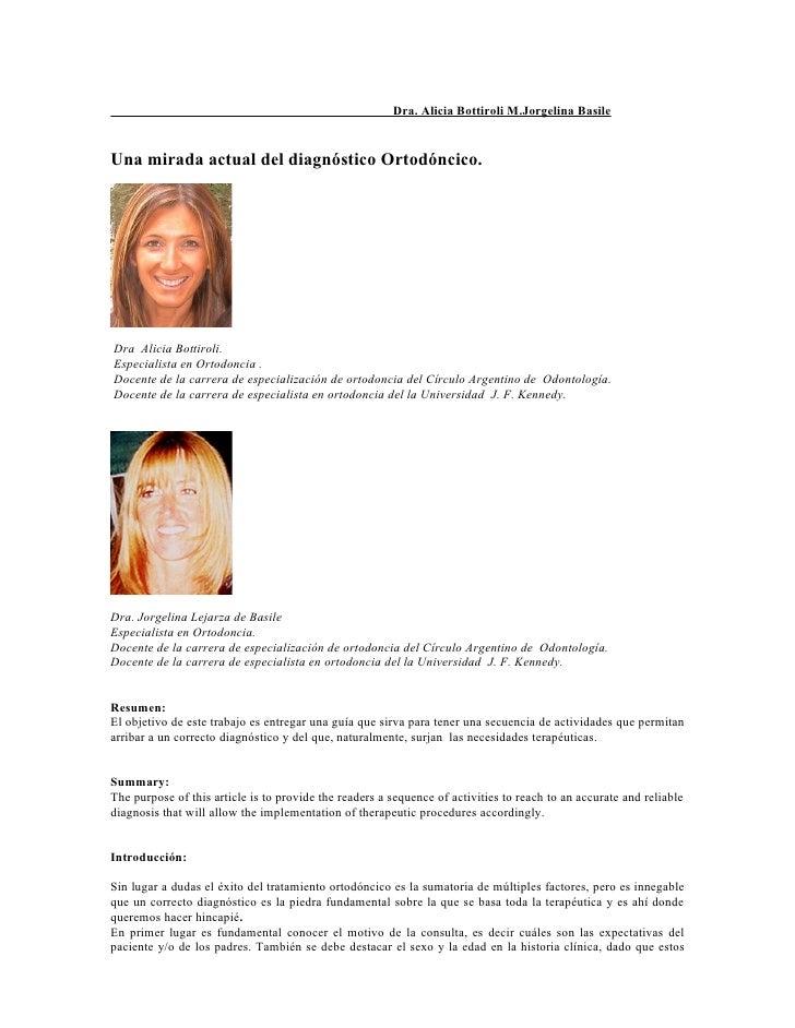 Dra. Alicia Bottiroli M.Jorgelina BasileUna mirada actual del diagnóstico Ortodóncico.Dra Alicia Bottiroli.Especialista en...
