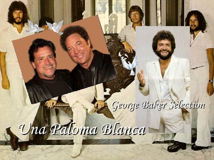 Una Paloma Blanca George Baker Selection