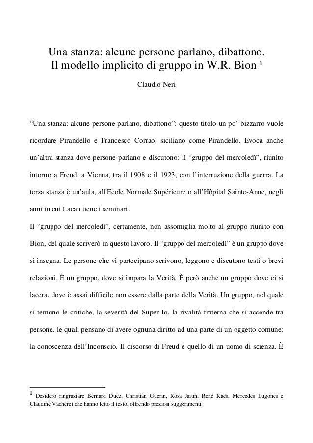 """Una stanza: alcune persone parlano, dibattono. Il modello implicito di gruppo in W.R. Bion Claudio Neri """"Una stanza: alcun..."""