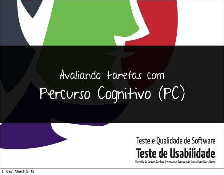 Testes de Usabilidade / Marcello Cardoso                         Avaliando tarefas com                      Percurso Cogni...