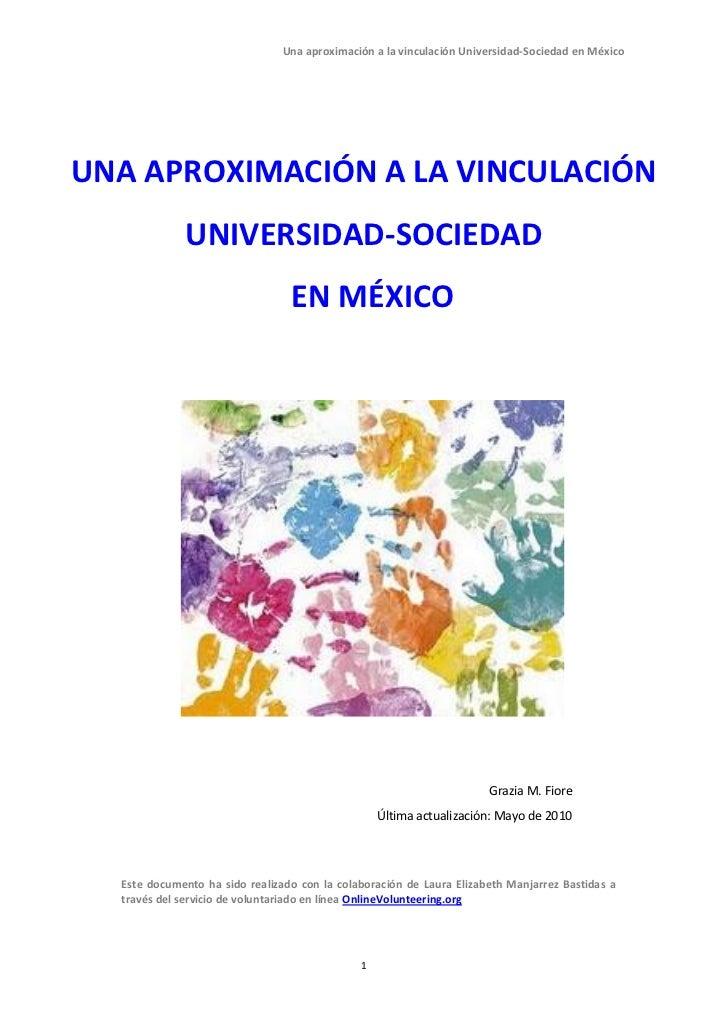 Una aproximación a la vinculación Universidad-Sociedad en MéxicoUNA APROXIMACIÓN A LA VINCULACIÓN             UNIVERSIDAD-...