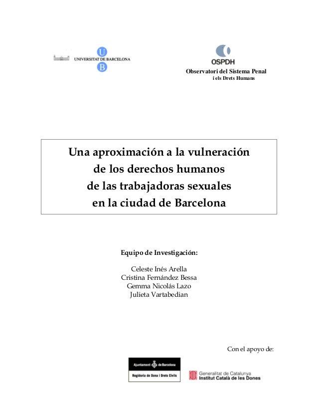 Observatori del Sistema Penal i els Drets Humans Una aproximación a la vulneración de los derechos humanos de las trabajad...