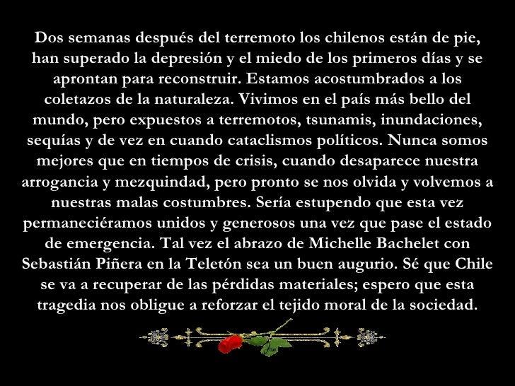 Dos semanas después del terremoto los chilenos están de pie, han superado la depresión y el miedo de los primeros días y s...