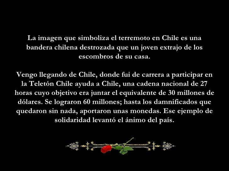 La imagen que simboliza el terremoto en Chile es una bandera chilena destrozada que un joven extrajo de los escombros de s...