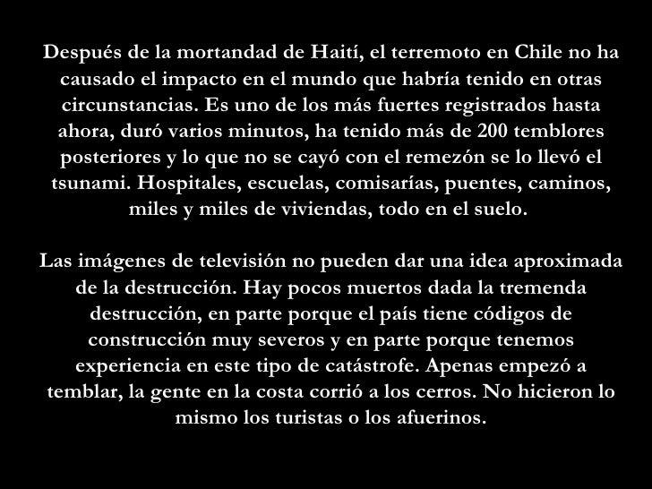 Después de la mortandad de Haití, el terremoto en Chile no ha causado el impacto en el mundo que habría tenido en otras ci...