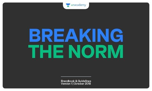 Brandbook & Guidelines Version 1 | October 2018 BREAKING THE NORM