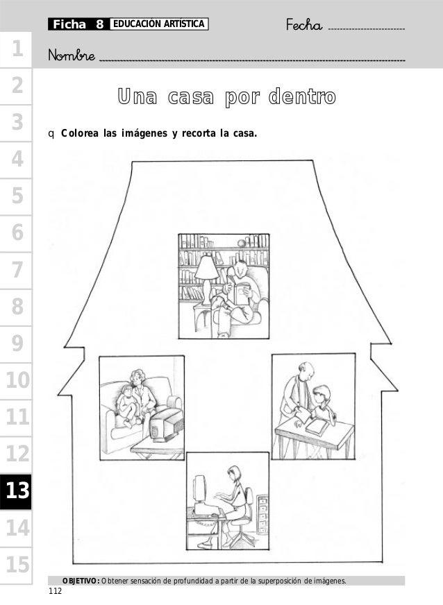 Nomb®æ FechåFicha 8 EDUCACIÓN ARTÍSTICA 1 2 3 4 5 6 7 8 9 10 11 12 13 14 15 q Colorea las imágenes y recorta la casa. UUnn...
