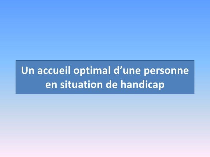 Un accueil optimal d'une personne en situation de handicap<br />
