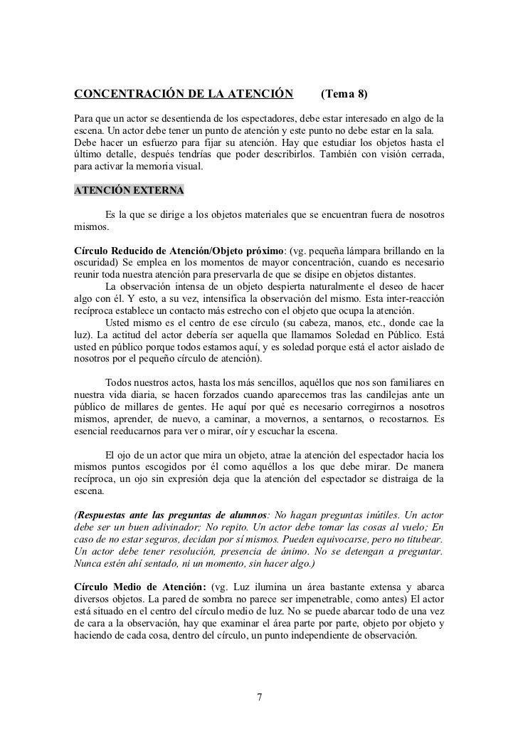 CONCENTRACIÓN DE LA ATENCIÓN                               (Tema 8)Para que un actor se desentienda de los espectadores, d...