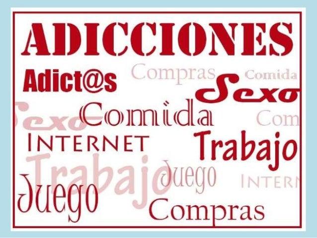 DIFERENTES ADICCIONES SIN SUSTANCIA JUEGO PATOLÓGICO ADICCIÓN AL TRABAJO AL SEXO A LAS COMPRAS A LA COMIDA A INTERNET AL C...