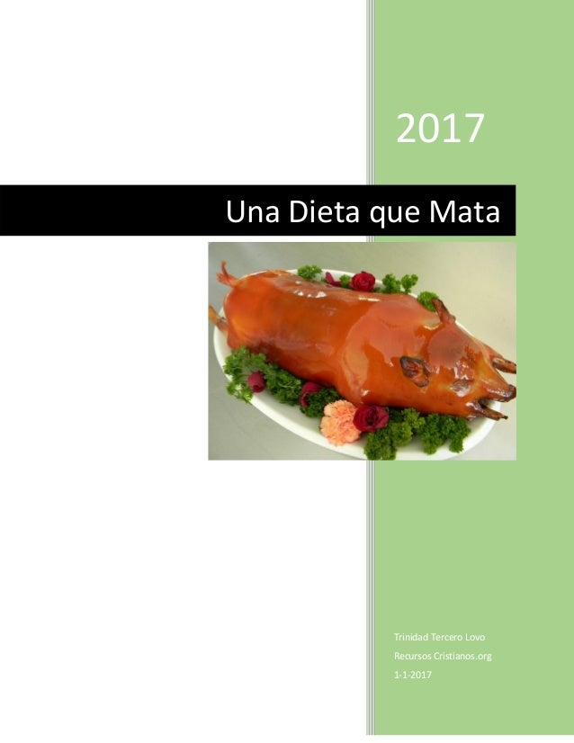2017 Trinidad Tercero Lovo Recursos Cristianos.org 1-1-2017 Una Dieta que Mata