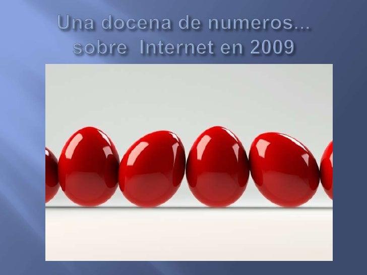 Una docena de números...sobre  Internet en 2009<br />