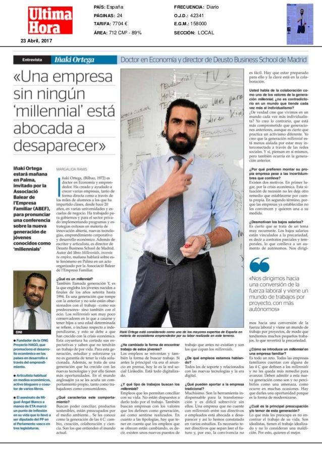 Entrevista I f l d l c i O r t e g a Doctor en Economía y director de Deusto Business School de Madrid «Una empresa sin ni...