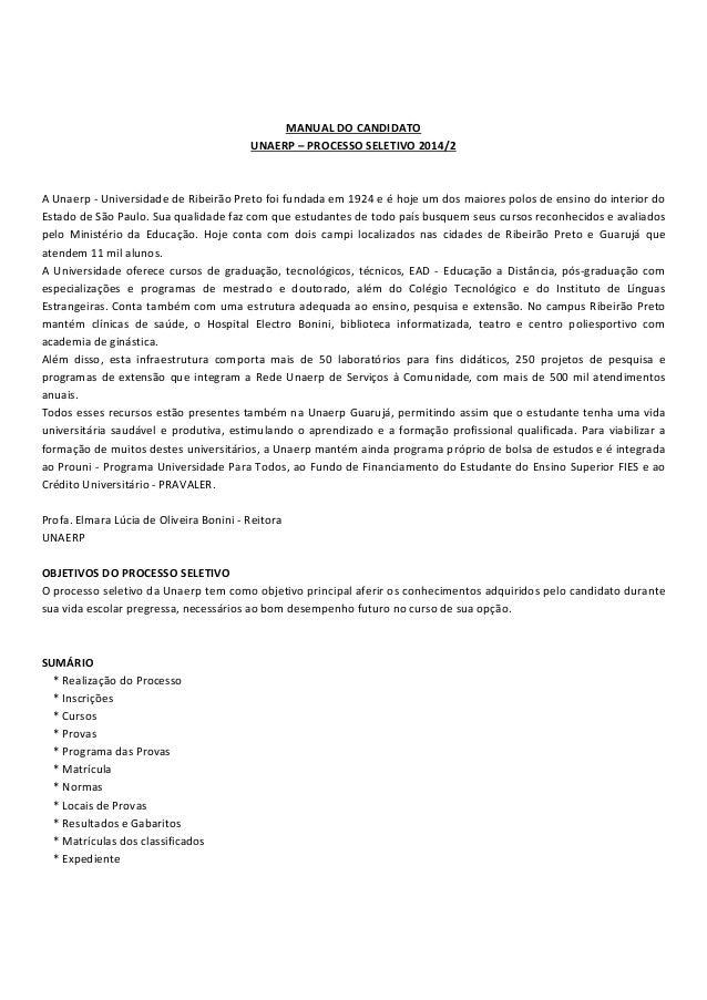 MANUAL DO CANDIDATO UNAERP – PROCESSO SELETIVO 2014/2 A Unaerp Universidade de Ribeirão Preto foi fundada em 1924 e é hoje...
