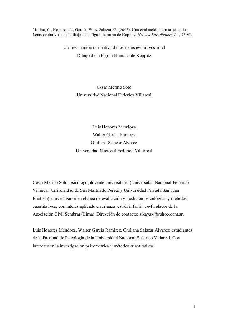 Merino, C., Honores, L., García, W. & Salazar, G. (2007). Una evaluación normativa de los ítems evolutivos en el dibujo de...