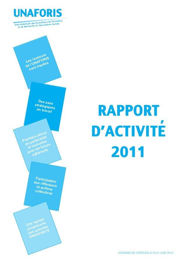 UNAFORIS Union Nationale des Associations de FOrmation et de Recherche en Intervention Sociale RAPPORT D'ACTIVITE 2011 ' A...