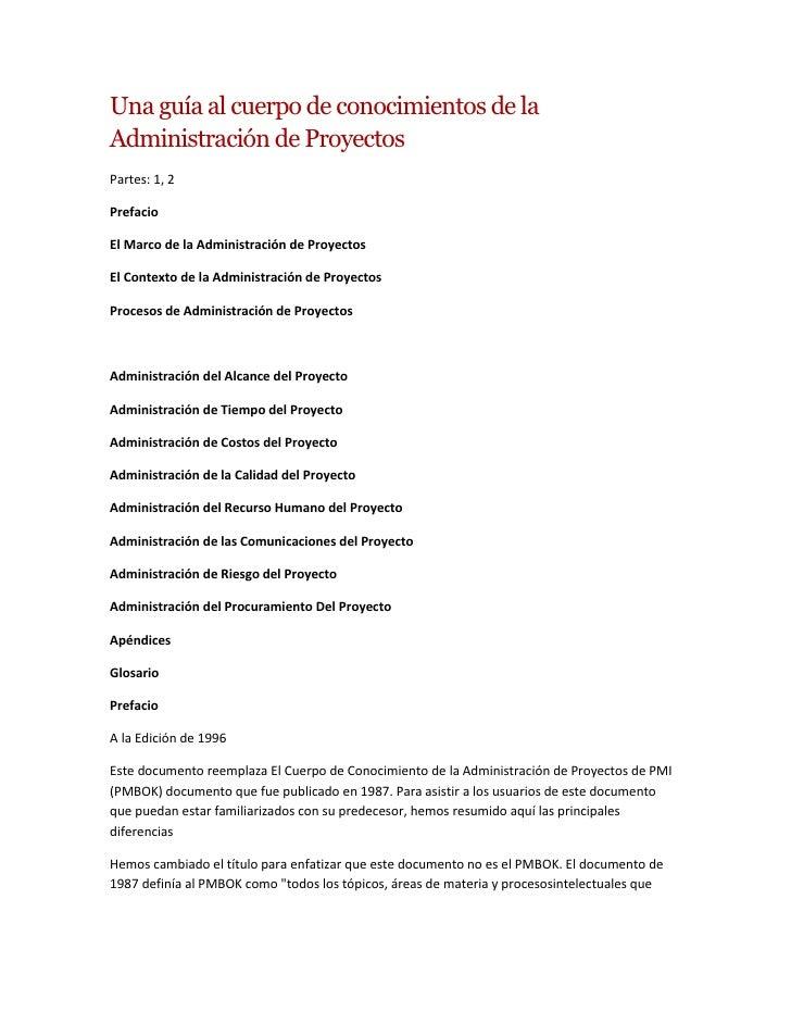 Una guía al cuerpo de conocimientos de laAdministración de ProyectosPartes: 1, 2PrefacioEl Marco de la Administración de P...