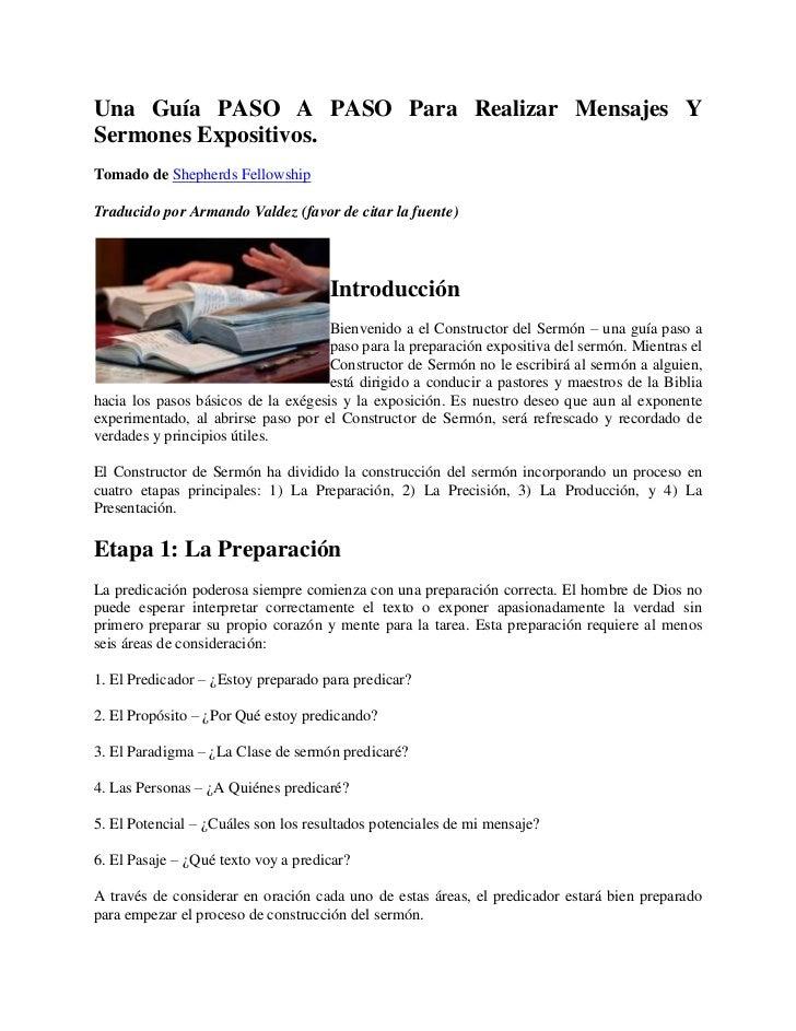 Una Guía PASO A PASO Para Realizar Mensajes Y Sermones Expositivos.<br />Tomado de Shepherds Fellowship<br />Traducido por...