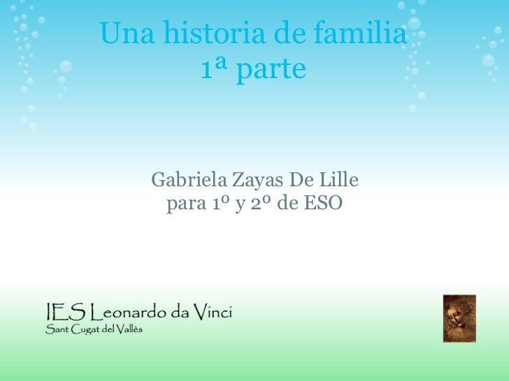 Una historia de familia       1ª parte   Gabriela Zayas De Lille    para 1º y 2º de ESO