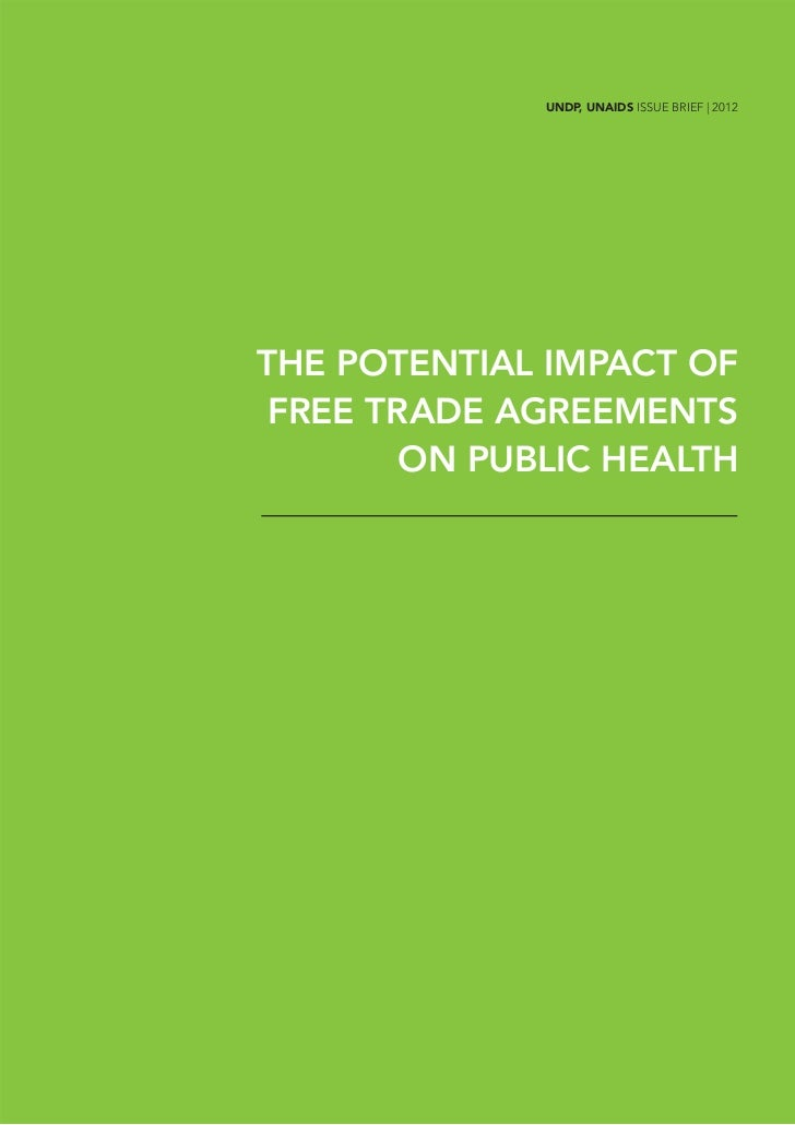 UNDP, UNAIDS ISSUE BRIEF | 2012THE POTENTIAL IMPACT OF FREE TRADE AGREEMENTS        ON PUBLIC HEALTH    The Potential Impa...