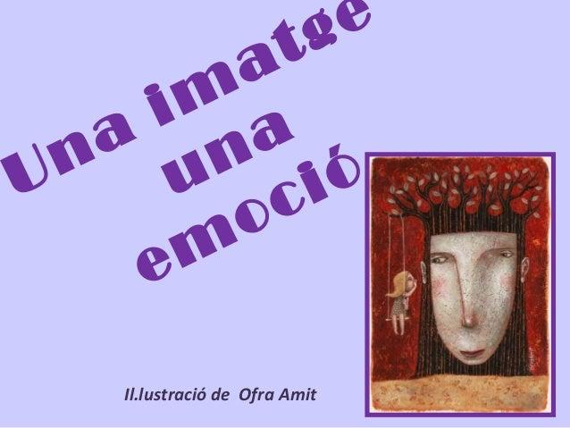 Una im atge una em oció Il.lustració de Ofra Amit