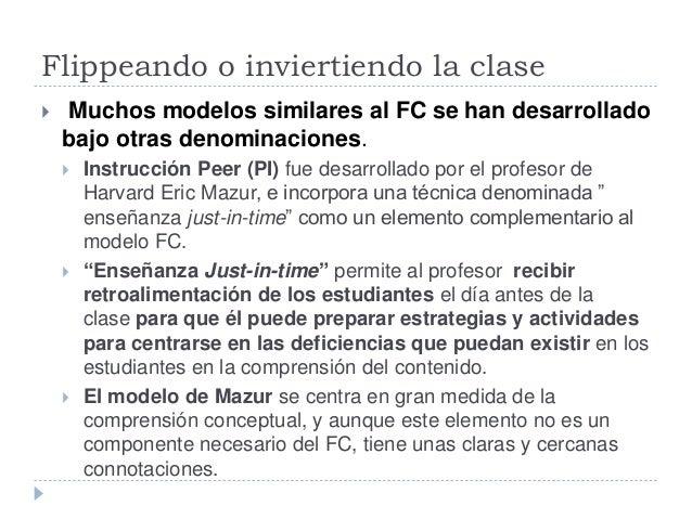 Flippeando o inviertiendo la clase  Muchos modelos similares al FC se han desarrollado bajo otras denominaciones.  Instr...
