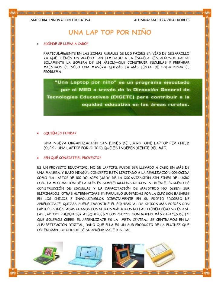 MAESTRIA: INNOVACION EDUCATIVA                       ALUMNA: MARITZA VIDAL ROBLES                   UNA LAP TOP POR NIÑO  ...