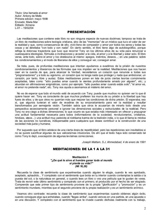 Título: Una llamada al amor Autor: Antony de Mello Primera edicion: mayo 1999 Enviado: Maria Mar Editado: Ximena L-01 – 19...