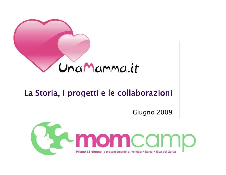 La Storia, i progetti e le collaborazioni                               Giugno 2009