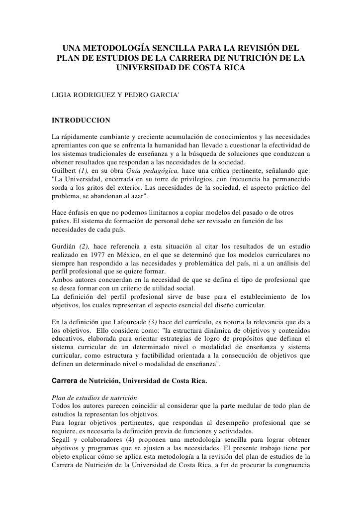 UNA METODOLOGÍA SENCILLA PARA LA REVISIÓN DEL PLAN DE ESTUDIOS DE LA CARRERA DE NUTRICIÓN DE LA UNIVERSIDAD DE COSTA RICA<...
