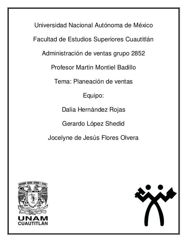 Universidad Nacional Autónoma de México Facultad de Estudios Superiores Cuautitlán Administración de ventas grupo 2852 Pro...