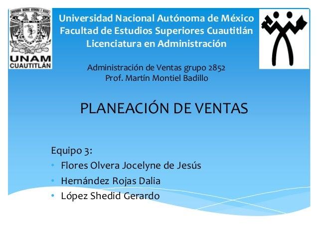 Universidad Nacional Autónoma de México Facultad de Estudios Superiores Cuautitlán Licenciatura en Administración Equipo 3...