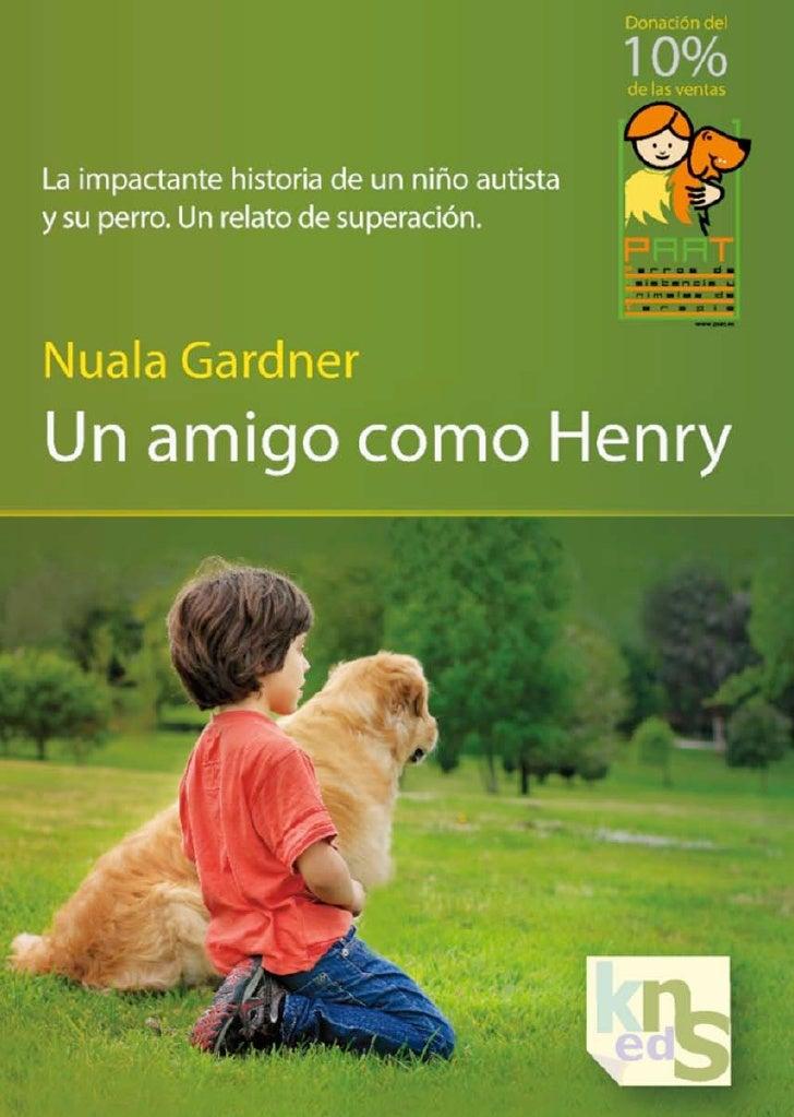 Un amigo               como               HenryLa impactante historia de un niño autista y su perro.             Un relato...