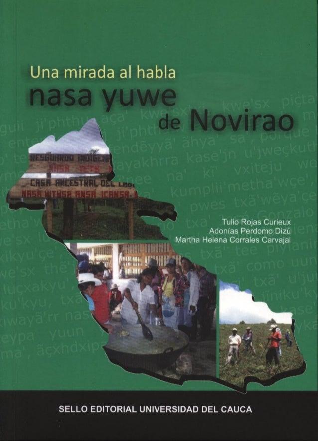 Noviraote nasa yuwe we'wenxi's thegna Una mirada al habla nasa yuwe de Novirao  Tulio Rojas Curieux Adonías Perdomo Dizú M...