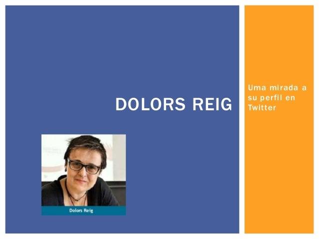 DOLORS REIG  Uma mirada a su perfil en Twitter