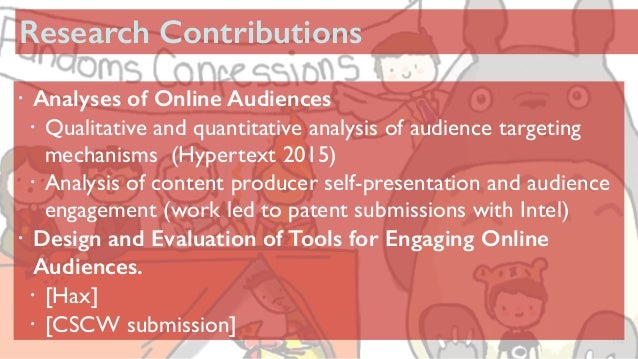 148 Research Contributions ! Analyses of Online Audiences ! Qualitative and quantitative analysis of audience targeting me...