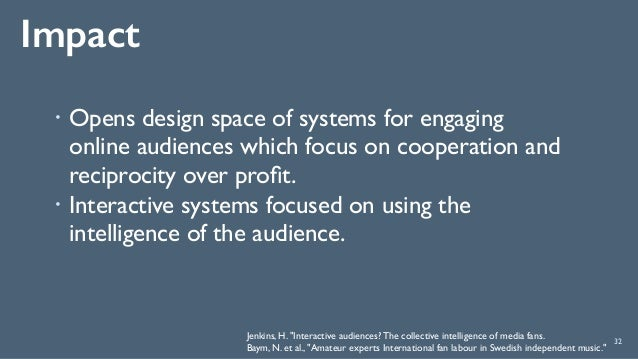 Impact ! Opens design space of systems for engaging online audiences which focus on cooperation and reciprocity over profit...