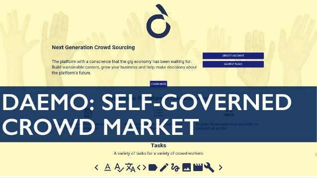 DAEMO:  SELF GOVERNED CROWD MARKET DAEMO: SELF-GOVERNED CROWD MARKET